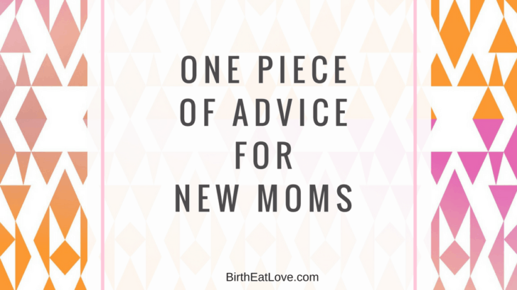 Being a new mom is challenging. This little piece of advice can make all the difference. Plus a FREE checklist to help you get started.