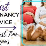 Best Pregnancy Advice for First Time Moms