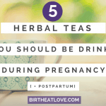 5 Herbal Teas You Should Be Drinking During Pregnancy (and Postpartum)