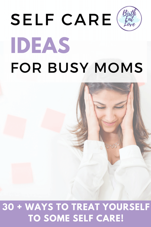 Busy mom stressed out by ALL the things you are suppose to do? Take some time to treat yoursefl to some self care! This list of 30+ ideas can help!