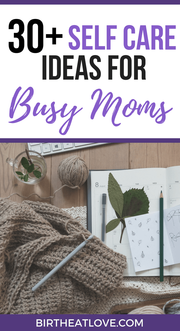 Wondering how to start a self care routine? Click for over 30 self care ideas for moms! #selfcare #momlife