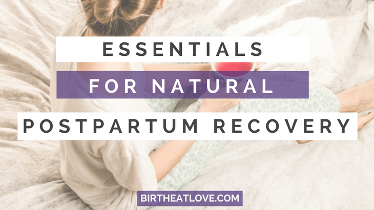 Wondering how to heal naturally after having a baby? You can have a natural postpartum recovery with these tips!