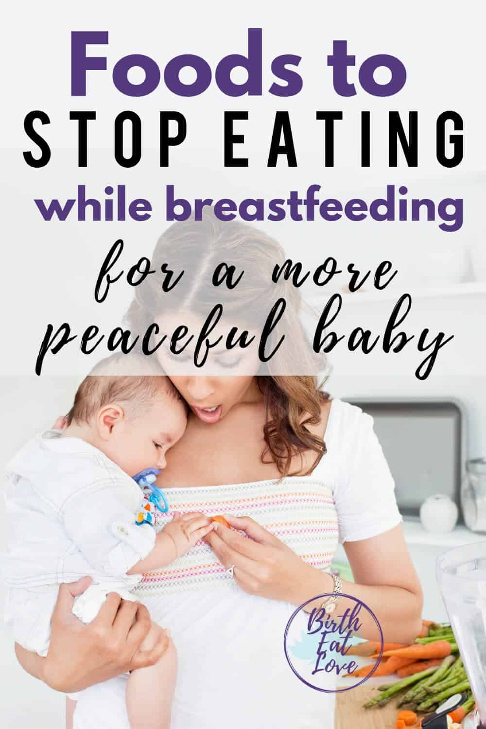 Breastfed Baby super colicky, fussy or have lots of gas? 5 lactation foods to avoid that can help your newborn calm down and relax. Discover the secret that most first time breastfeeding moms don't know so that you can a have a more peaceful baby! #baby #breastfeeding #breastfeedingfood
