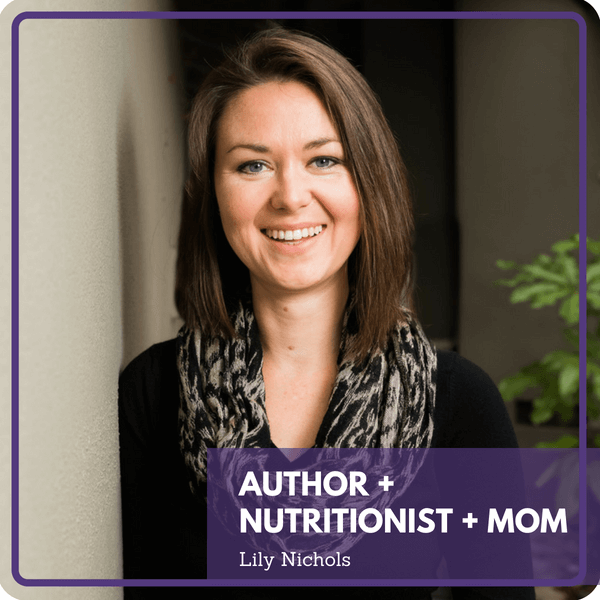 Interview with author,nutritionist and mom Lily Nichols.