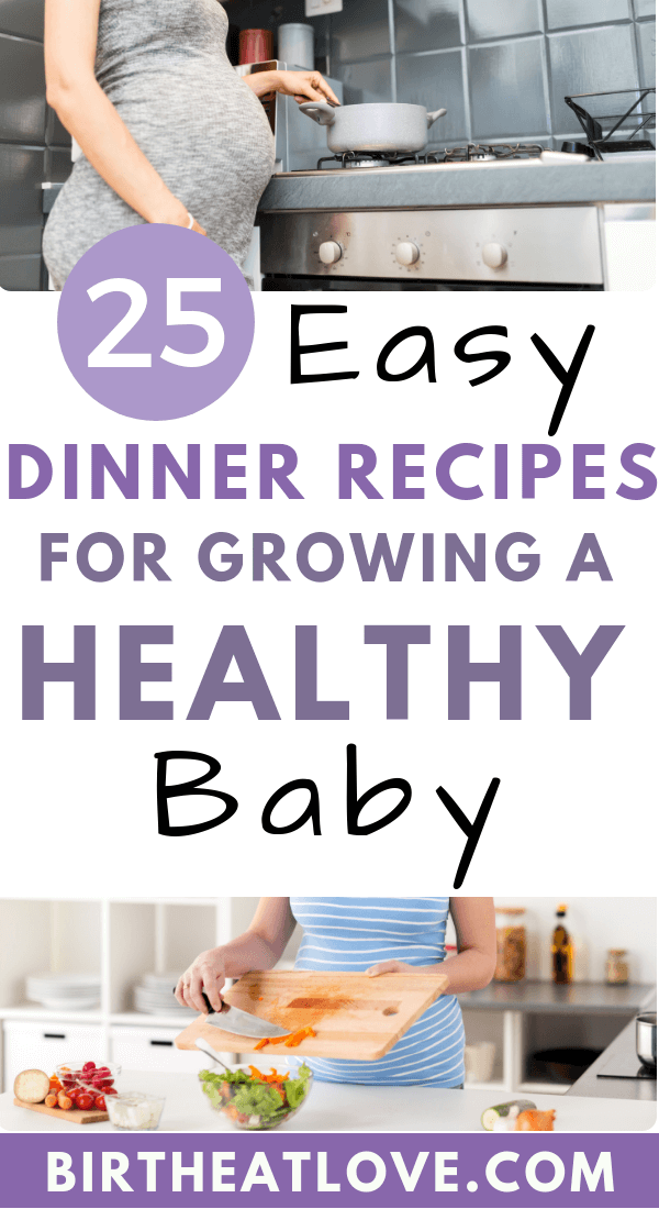 Want a healthy baby and pregnancy? Trying to figure out how to eat a healthy pregnancy diet? These dinner recipes for pregnancy all have the BEST foods to eat for growing a healthy baby. #pregnancydiet