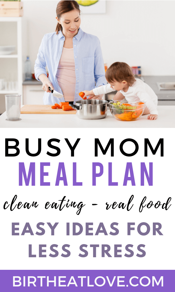 Busy Mom meal planning resources. A one week meal plan with recipes for breakfast, lunch, dinner and snacks. All clean eating, real food recipes perfect for pregnant and breastfeeding moms! #mealplanning #busymom #cleaneating